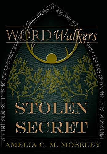 Word Walkers: Stolen Secret  Amelia C. M. Moseley