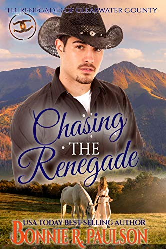 Chasing the Renegade (Renegades of Clearwater County Book 2)   Bonnie R. Paulson