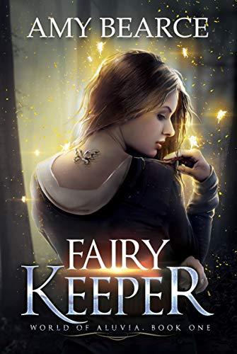 Fairy Keeper (World of Aluvia #1) Amy Bearce