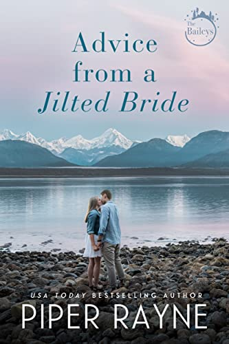 Advice From A Jilted Bride (The Baileys Book 2)  Piper Rayne