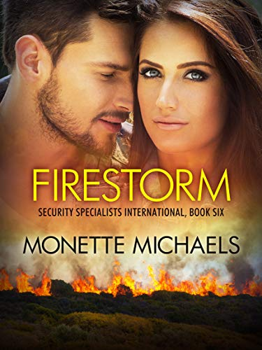 Firestorm (Security Specialists International Book 6)  Monette Michaels