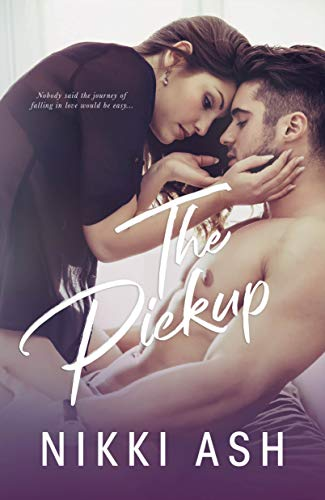 The Pickup (Imperfect Love #1) Nikki Ash