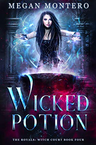 Wicked Potion (The Royals: Witch Court Book 4)   Megan Montero