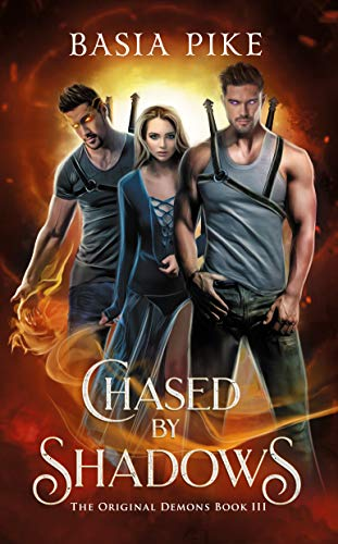 Chased by Shadows: A Reverse Harem Fantasy (The Original Demons Book 3)  Basia Pike