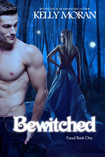 Bewitched (Fated Book 1) Kelly Moran