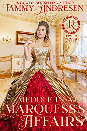 Meddle in a Marquess's Affairs (How to Reform a Rake Book 2) Tammy Andresen