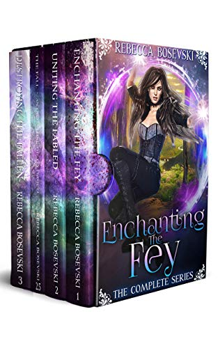 Enchanting the Fey: The Complete Series Rebecca Bosevki