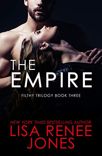The Empire (Filthy Trilogy Book 3)  Lisa Renee Jones