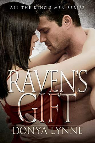 Raven's Gift (All the King's Men #10) Donya Lynne