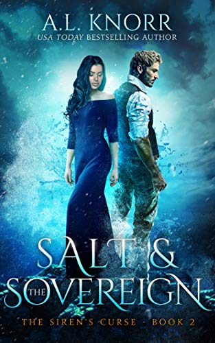 Salt & the Sovereign: The Siren's Curse 2 (The Elemental Origins Series Book 8)   A.L. Knorr