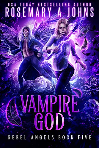 Vampire God (Rebel Angels Book 5)  Rosemary A Johns