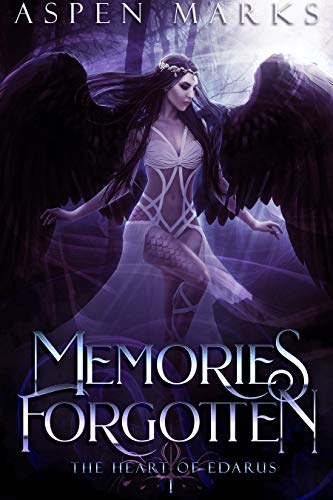 Memories Forgotten (The Heart of Edarus Book 1)   Aspen Marks