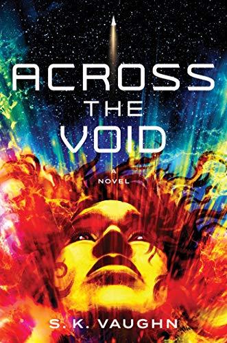 Across the Void: A Novel  S.K. Vaughn