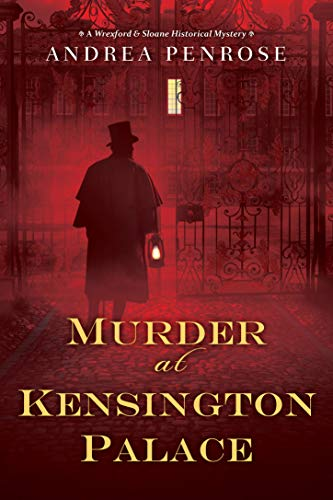 Murder at Kensington Palace (A Wrexford & Sloane Mystery Book 3)  Andrea Penrose