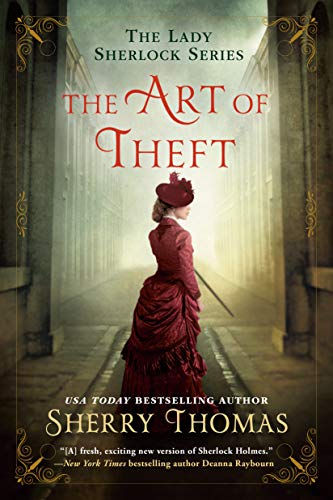 The Art of Theft (The Lady Sherlock Series Book 4)  Sherry Thomas
