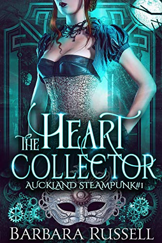 The Heart Collector (Auckland Steampunk #1) Barbara Russell