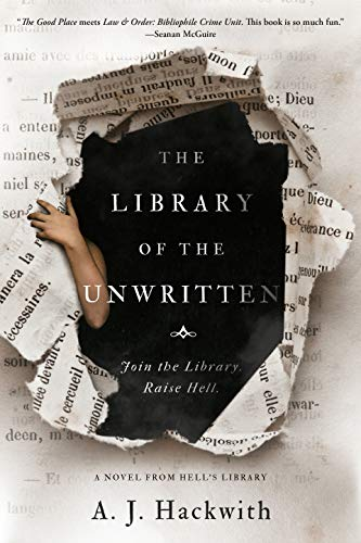 The Library of the Unwritten (A Novel from Hell's Library Book 1)  A. J. Hackwith