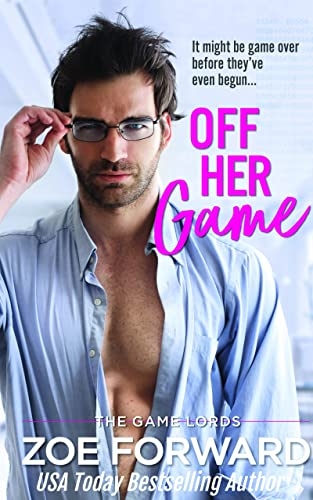 Off Her Game (The Game Lords Book 1)  Zoe Forward