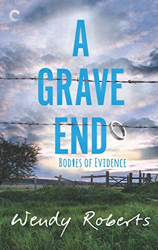 A Grave End (Bodies of Evidence Book 4)  Wendy Roberts