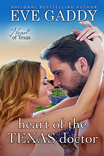 Heart of the Texas Doctor (Heart of Texas Book 1)  Eve Gaddy
