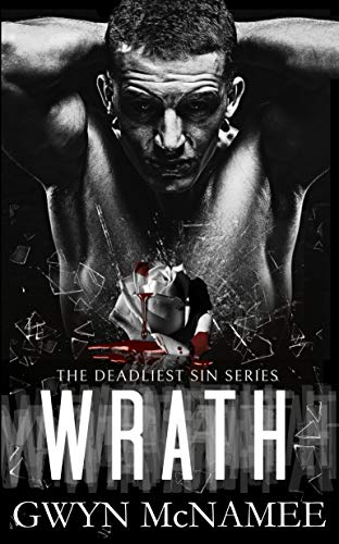 Wrath (The Deadlist Sin Series Book 1) Gwen McNamee