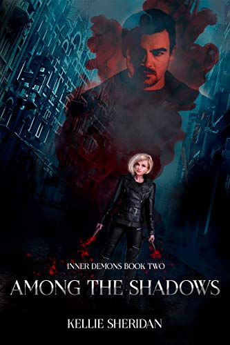 Among the Shadows (Inner Demons #2) Kellie Sheridan