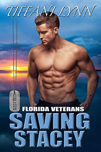 Saving Stacey (Florida Veterans Book 2) Tiffani Lynn