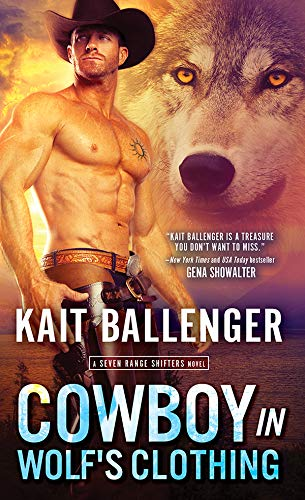 Cowboy in Wolf's Clothing (Seven Range Shifters Book 2) Kait Ballenger