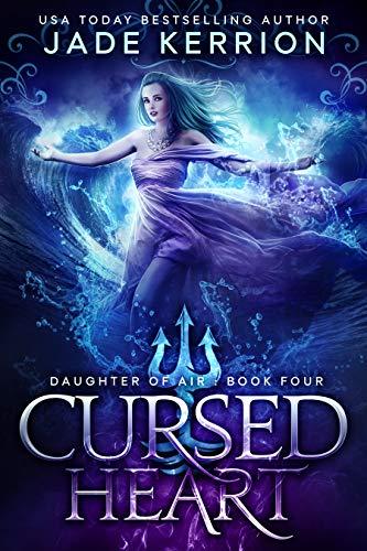 Cursed Heart (Daughter of Air Book 4)  Jade Kerrion