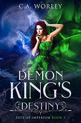 The Demon King's Destiny (Fate of Imperium Book 3) CA Worley