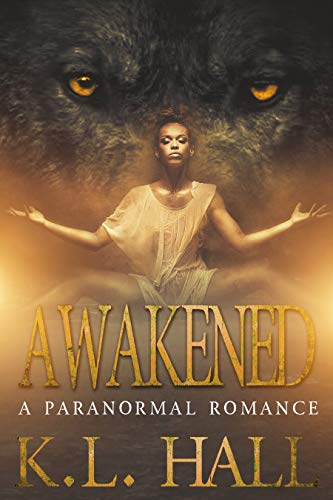 Awakened: A Paranormal Romance KL Hall