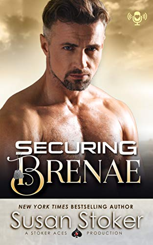 Securing Brenae: SEAL of Protection: Legacy, Book 1.5   Susan Stoker