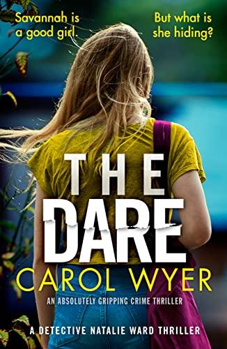 The Dare (Detective Natalie Ward Book 3)   Carol Wyer