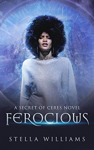 Ferocious (Secret of Ceres Book 1) Stella Williams