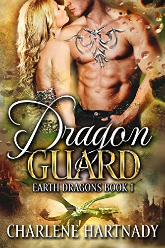 Dragon Guard (Earth Dragons Book 1)  Charlene Hartnady
