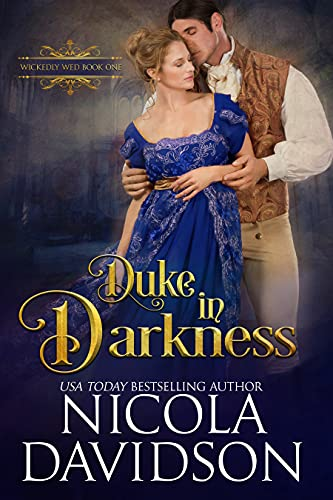 Duke in Darkness (Wickedly Wed Book 1) Nicola Davidson
