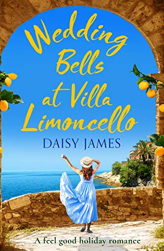 Wedding Bells at Villa Limoncello (Tuscan Trilogy Book 1)  Daisy James