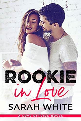 Rooke in Love (Love Offsides #1) Sarah White