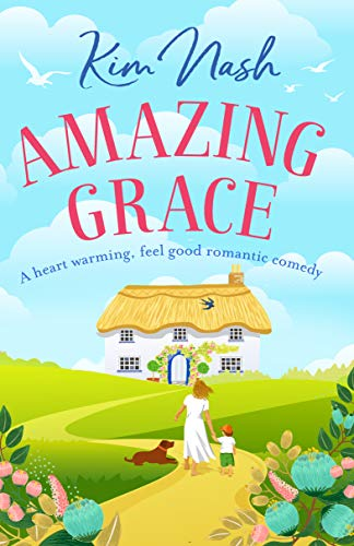 Amazing Grace: A heart warming, feel good romantic comedy  Kim Nash