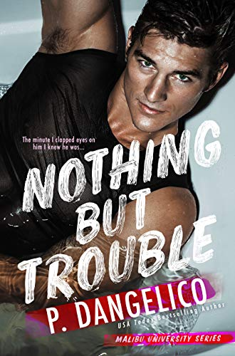Nothing But Trouble (Malibu University Series)   P. Dangelico