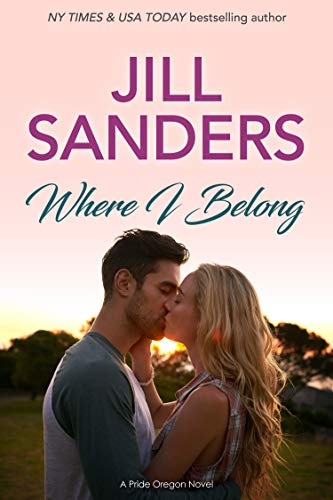 Where I Belong (Pride Oregon Book 6)  Jill Sanders