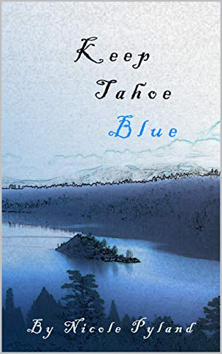 Keep Tahoe Blue (Tahoe Series Book 1) Nicole Pyland