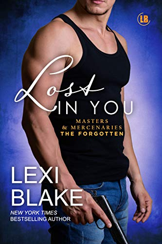 Lost in You (Masters and Mercenaries: The Forgotten Book 3)  Lexi Blake