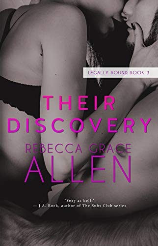 Their Discovery (Legally Bound Book 3)  Rebecca Grace Allen