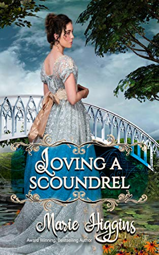 Loving a Scoundrel: Second Chance at Love (How to Love Book 1) Marie Higgins