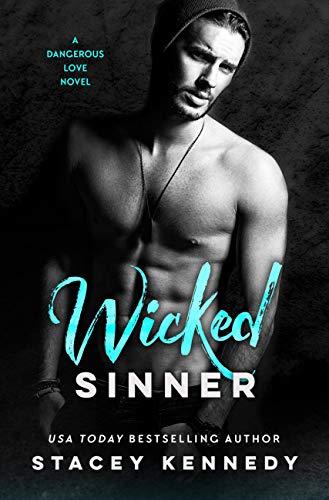 Wicked Sinner (A Dangerous Love Book 2)  Stacey Kennedy