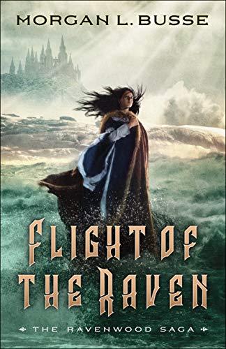 Flight of the Raven (The Ravenwood Saga Book #2)   Morgan L. Busse