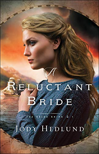 A Reluctant Bride (The Bride Ships Book #1)  Jody Hedlund