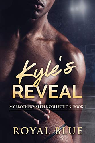Kyle's Reveal (My Brother's Keeper Collection Book 1)   Royal Blue