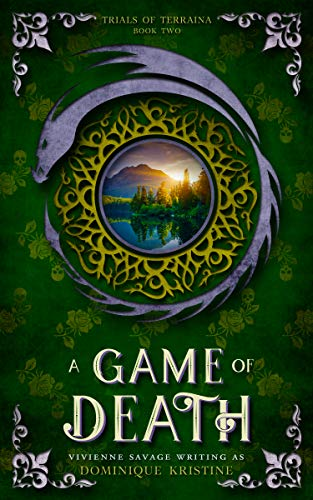 A Game of Death: A Fantasy Romance (Trials of Terraina Book 2)  Vivienne Savage and Dominique Kristine